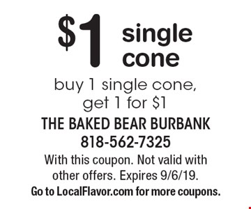 $1 single cone buy 1 single cone, get 1 for $1. With this coupon. Not valid with other offers. Expires 9/6/19. Go to LocalFlavor.com for more coupons.