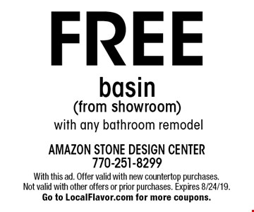 FREE basin (from showroom) with any bathroom remodel. With this ad. Offer valid with new countertop purchases. Not valid with other offers or prior purchases. Expires 8/24/19. Go to LocalFlavor.com for more coupons.