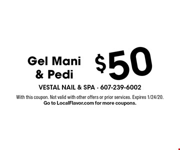 $50 Gel Mani & Pedi. With this coupon. Not valid with other offers or prior services. Expires 1/24/20. Go to LocalFlavor.com for more coupons.