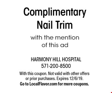 Complimentary Nail Trim with the mention of this ad. With this coupon. Not valid with other offers or prior purchases. Expires 12/6/19. Go to LocalFlavor.com for more coupons.