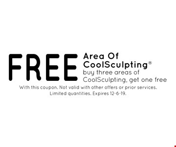 FREE Area Of CoolSculpting. Buy three areas of CoolSculpting, get one free. With this coupon. Not valid with other offers or prior services. Limited quantities. Expires 12-6-19.