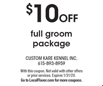 $10OFFfull groom package. With this coupon. Not valid with other offers or prior services. Expires 1/31/20.Go to LocalFlavor.com for more coupons.
