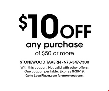 $10 Off any purchase of $50 or more. With this coupon. Not valid with other offers. One coupon per table. Expires 9/30/19.Go to LocalFlavor.com for more coupons.