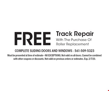 FREE Track Repair With The Purchase Of Roller Replacement. Must be presented at time of estimate - NO EXCEPTIONS. Not valid on all doors. Cannot be combined with other coupons or discounts. Not valid on previous orders or estimates. Exp. 2/7/20.
