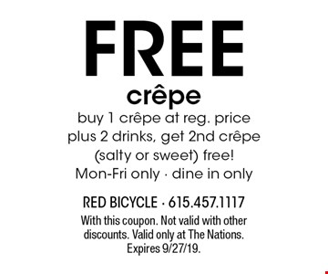 Free crÍpe. Buy 1 crÍpe at reg. price plus 2 drinks, get 2nd crÍpe (salty or sweet) free! Mon-Fri only - dine in only. With this coupon. Not valid with other discounts. Valid only at The Nations. Expires 9/27/19.