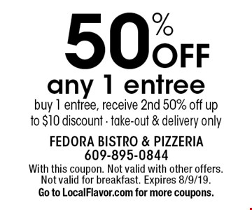 50% Off any 1 entree. Buy 1 entree, receive 2nd 50% off up to $10 discount - take-out & delivery only. With this coupon. Not valid with other offers. Not valid for breakfast. Expires 8/9/19. Go to LocalFlavor.com for more coupons.