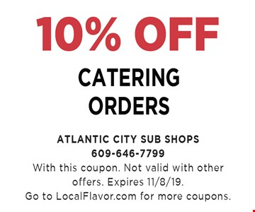 10% off catering orders with this coupon. Not valid with other offers. Expires11/08/19. Go to localflavor.com for more coupons.