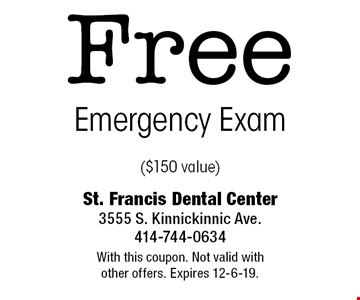 Free Emergency Exam ($150 value). With this coupon. Not valid with other offers. Expires 12-6-19.