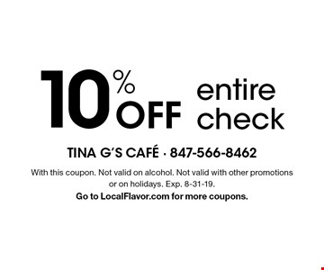 10% Off entire check. With this coupon. Not valid on alcohol. Not valid with other promotions or on holidays. Exp. 8-31-19. Go to LocalFlavor.com for more coupons.