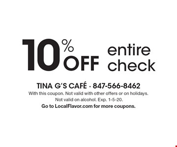 10% Off entire check. With this coupon. Not valid with other offers or on holidays. Not valid on alcohol. Exp. 1-5-20. Go to LocalFlavor.com for more coupons.