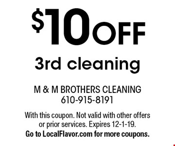 $10 OFF 3rd cleaning. With this coupon. Not valid with other offers or prior services. Expires 12-1-19. Go to LocalFlavor.com for more coupons.