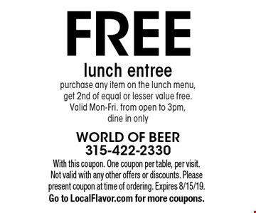 Free lunch entree. Purchase any item on the lunch menu, get 2nd of equal or lesser value free. Valid Mon-Fri. from open to 3pm, dine in only. With this coupon. One coupon per table, per visit. Not valid with any other offers or discounts. Please present coupon at time of ordering. Expires 8/15/19. Go to LocalFlavor.com for more coupons.