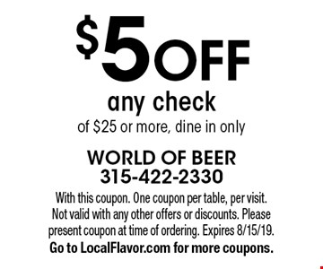 $5 off any check of $25 or more, dine in only. With this coupon. One coupon per table, per visit. Not valid with any other offers or discounts. Please present coupon at time of ordering. Expires 8/15/19. Go to LocalFlavor.com for more coupons.