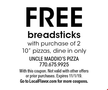 FREE breadsticks with purchase of 2 10