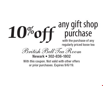 10% off any gift shop purchase with the purchase of any regularly priced loose tea. With this coupon. Not valid with other offers, prior purchases or on retail items. Expires 9/6/19.