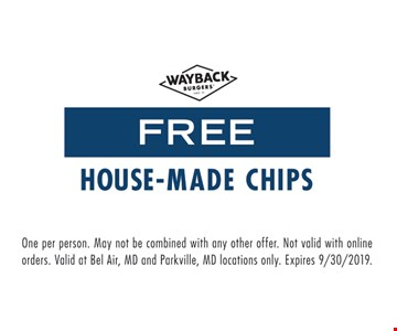 Free house-made chips. One per person. May not be combined with any other offer. Not valid with online orders. Valid at Bel Air, MD and Parkville, MD locations only. Expires 9-30-19.