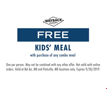 Free Kids' Meal with purchase of any combo meal. One per person. May not be combined with any other offer. Not valid with online orders. Valid at Bel Air, MD and Parkville, MD locations only. Expires 9-30-19.