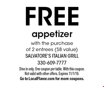 FREE appetizer with the purchase of 2 entrees ($8 value). Dine in only. One coupon per table. With this coupon. Not valid with other offers. Expires 11/1/19. Go to LocalFlavor.com for more coupons.