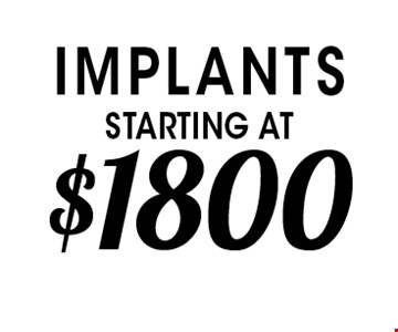implants starting at $1800