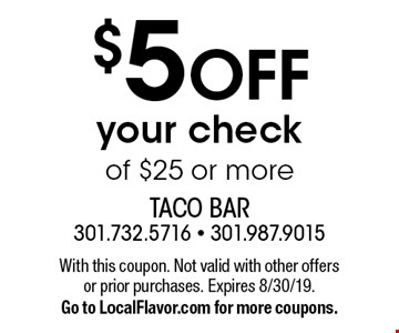 $5 OFF your check of $25 or more. With this coupon. Not valid with other offers or prior purchases. Expires 8/30/19. Go to LocalFlavor.com for more coupons.