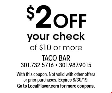 $2 OFF your check of $10 or more. With this coupon. Not valid with other offers or prior purchases. Expires 8/30/19. Go to LocalFlavor.com for more coupons.
