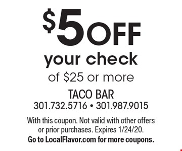 $5 off your check of $25 or more. With this coupon. Not valid with other offers or prior purchases. Expires 1/24/20. Go to LocalFlavor.com for more coupons.