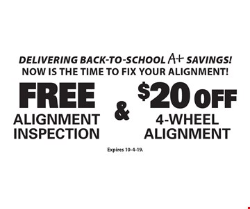 Delivering back-to-school A+ savings! Now is the time to fix your alignment! Free Alignment Inspection & $20 Off 4-Wheel Alignment. Expires 10-4-19.