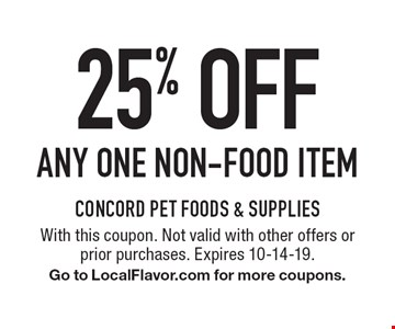 25% off any one non-food item. With this coupon. Not valid with other offers or  prior purchases. Expires 10-14-19.Go to LocalFlavor.com for more coupons.