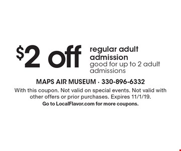 $2 off regular adult admission good for up to 2 adult admissions. With this coupon. Not valid on special events. Not valid with other offers or prior purchases. Expires 11/1/19.Go to LocalFlavor.com for more coupons.