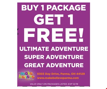 Buy 1 package get 1 free! Ultimate adventure. Super adventure. Great adventure. Valid only on packages listed. Exp12/31/19