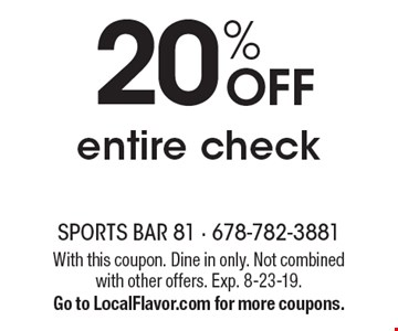 20% off entire check. With this coupon. Dine in only. Not combined with other offers. Exp. 8-23-19. Go to LocalFlavor.com for more coupons.
