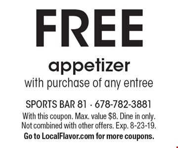 Free appetizer with purchase of any entree. With this coupon. Max. value $8. Dine in only. Not combined with other offers. Exp. 8-23-19. Go to LocalFlavor.com for more coupons.