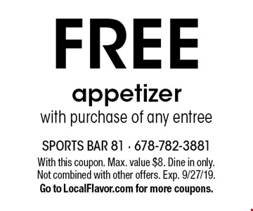 Free appetizer with purchase of any entree. With this coupon. Max. value $8. Dine in only. Not combined with other offers. Exp. 9/27/19. Go to LocalFlavor.com for more coupons.