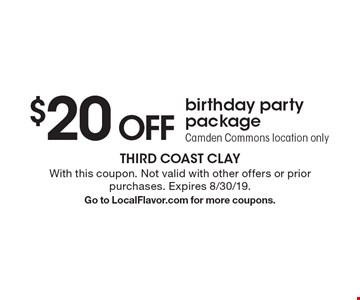 $20 OFF birthday party package. Camden Commons location only. With this coupon. Not valid with other offers or prior purchases. Expires 8/30/19. Go to LocalFlavor.com for more coupons.