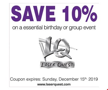 SAVE 10% on a essential birthday or group event. Coupon expires: Sunday, 12/15/2019. Coupon valid only at Laser Quest Canton and Laser Quest Akron. Coupon has no cash value and are non-transferrable. One coupon per person. Not valid with any other promotional offers.