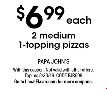 $6.99 each 2 medium 