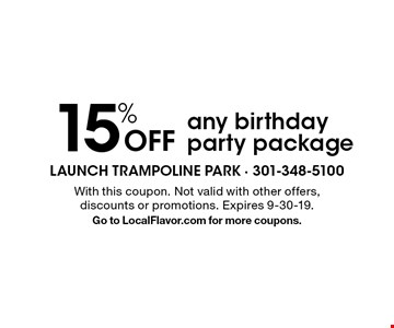 15% Off any birthday party package. With this coupon. Not valid with other offers, discounts or promotions. Expires 9-30-19.Go to LocalFlavor.com for more coupons.