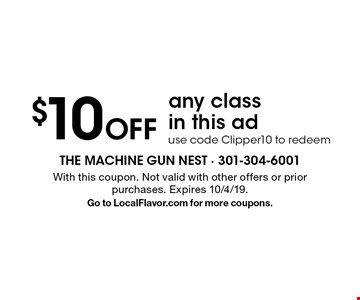 $10 Off any class in this ad. Use code Clipper10 to redeem. With this coupon. Not valid with other offers or prior purchases. Expires 10/4/19.Go to LocalFlavor.com for more coupons.