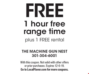 FREE 1 hour free range time plus 1 FREE rental. With this coupon. Not valid with other offers or prior purchases. Expires 12-6-19. Go to LocalFlavor.com for more coupons.