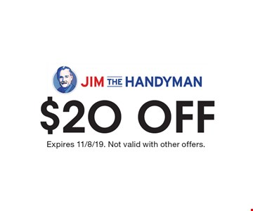 $20 off Expires 11/8/19. Not valid with other offers.
