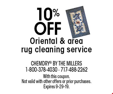 10% off Oriental & area rug cleaning service. With this coupon. Not valid with other offers or prior purchases. Expires 9-29-19.