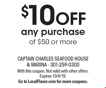 $10 OFF any purchase of $50 or more. With this coupon. Not valid with other offers. Expires 10/4/19. Go to LocalFlavor.com for more coupons.