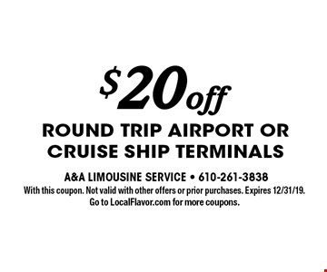 $20 off round trip Airport or Cruise Ship Terminals. With this coupon. Not valid with other offers or prior purchases. Expires 12/31/19. Go to LocalFlavor.com for more coupons.