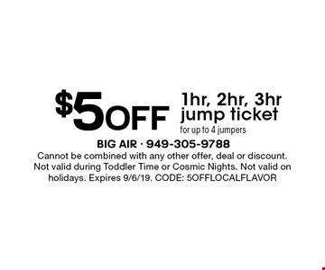 $5 off 1hr, 2hr, 3hr jump ticket for up to 4 jumpers. Cannot be combined with any other offer, deal or discount. Not valid during Toddler Time or Cosmic Nights. Not valid on holidays. Expires 9/6/19. CODE: 5OFFLOCALFLAVOR