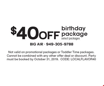 $40 OFF birthday package select packages. Not valid on promotional packages or Toddler Time packages. Cannot be combined with any other offer deal or discount. Party must be booked by October 31, 2019.CODE: LOCALFLAVOR40