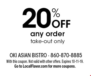 20% OFF any order take-out only. With this coupon. Not valid with other offers. Expires 10-11-19. Go to LocalFlavor.com for more coupons.