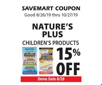 15% off Nature's Plus Children's Products. SAVEMART COUPON. Good 8/26/19 thru 10/27/19
