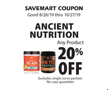 20% off Ancient Nutrition Any Product. SAVEMART COUPON. Good 8/26/19 thru 10/27/19