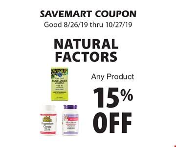 15% off NATURAL FACTORS. Any Product. SAVEMART COUPON. Good 8/26/19 thru 10/27/19