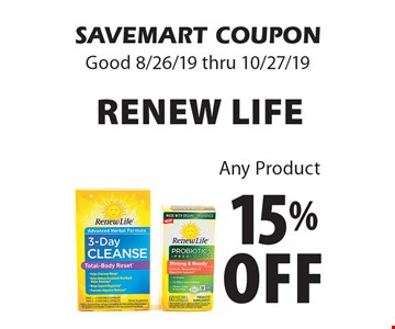 15% off Renew Life Any Product. SAVEMART COUPON. Good 8/26/19 thru 10/27/19